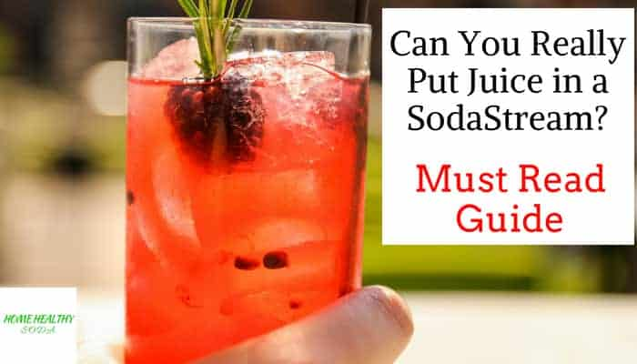 Can You Put Juice in a SodaStream