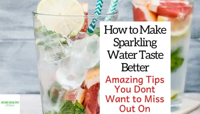 How to Make Sparkling Water Taste Better