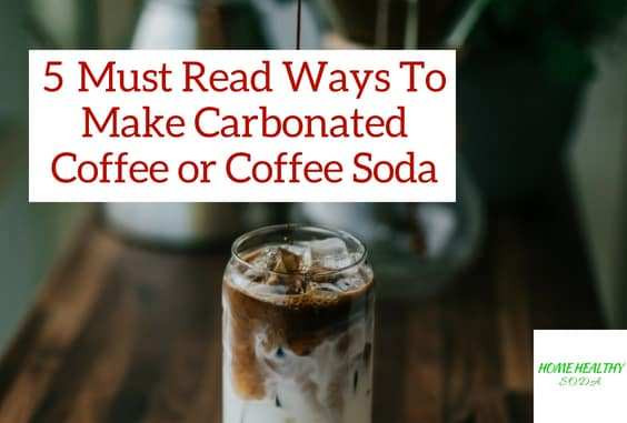 How To Make Carbonated Coffee or Coffee Soda