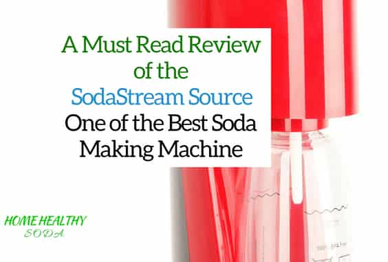 SodaStream Source Review Best Soda Making Machine