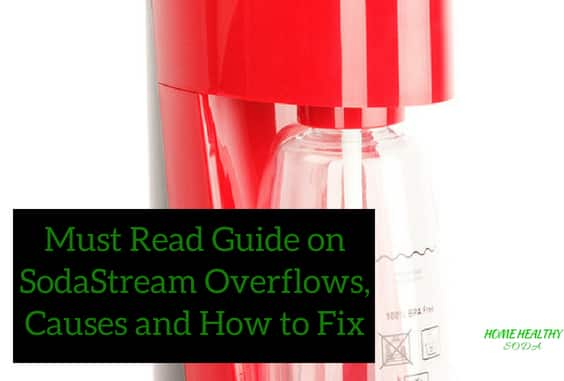 5 Easy Tips to Stop SodaStream Overflows