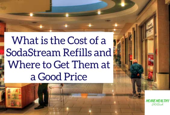 Whats Cost of SodaStream Refills & Where To Get Them 2020