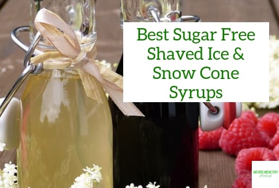 Best Sugar Free Shaved Ice & Snow Cone Syrup