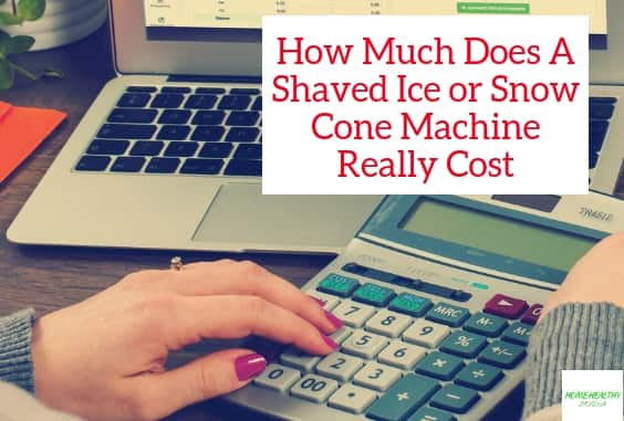 How Much a Shaved Ice & Snow Cone Machine Cost 2021