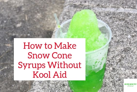 2 Easy Ways to Make Snow Cone Syrup Without Kool Aid