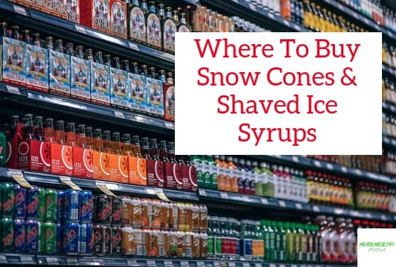 Where To Buy Snow Cones & Shaved Ice Syrups