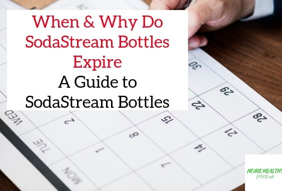 When & Why Do SodaStream Bottles Really Expire